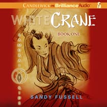 Samurai Kids #1: White Crane by Sandy Fussell audiobook