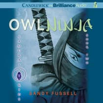 Samurai Kids #2: Owl Ninja by Sandy Fussell audiobook