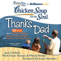Chicken Soup for the Soul: Thanks Dad - 34 Stories about the Ties that Bind, Being an Everyday Hero, and Moments that Last Forev by Jack Canfield audiobook