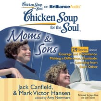 Chicken Soup for the Soul: Moms & Sons - 29 Stories about Courage and Persistence, Making a Difference, Gratitude, and Learning from Each Other by Jack Canfield audiobook
