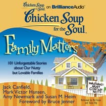 Chicken Soup for the Soul: Family Matters by Jack Canfield audiobook