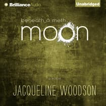 Beneath a Meth Moon by Jacqueline Woodson audiobook