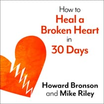 How to Heal a Broken Heart in 30 Days by Howard Bronson audiobook