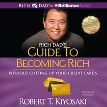 Rich Dad's Guide to Becoming Rich without Cutting Up Your Credit Cards by Robert T. Kiyosaki audiobook