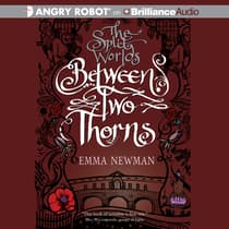 Between Two Thorns by Emma Newman audiobook