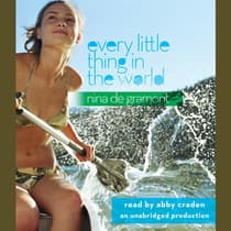 Every Little Thing in the World by Nina de Gramont audiobook