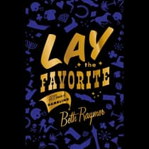Lay the Favorite by Beth Raymer audiobook