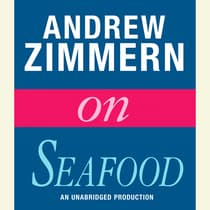 Andrew Zimmern on Seafood by Andrew Zimmern audiobook