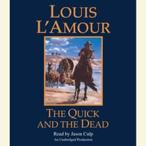 The Quick and the Dead by Louis L'Amour audiobook