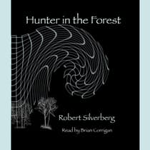 Hunters in the Forest by Robert Silverberg audiobook