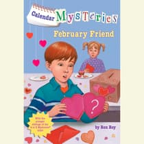 Calendar Mysteries #2: February Friend by Ron Roy audiobook