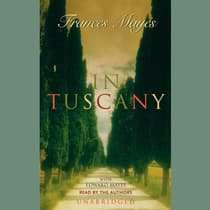 In Tuscany by Frances Mayes audiobook