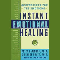 Instant Emotional Healing by George Pratt audiobook