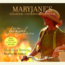 MaryJane's Ideabook, Cookbook, Lifebook by MaryJane Butters audiobook