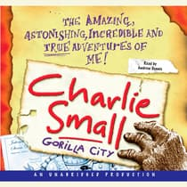 Charlie Small 1:  Gorilla City by Charlie Small audiobook