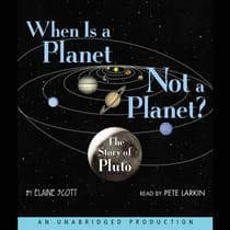 When Is a Planet Not a Planet? by Elaine Scott audiobook