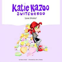 Katie Kazoo, Switcheroo #15: Love Stinks! by Nancy Krulik audiobook
