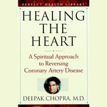 Healing the Heart by Deepak Chopra audiobook