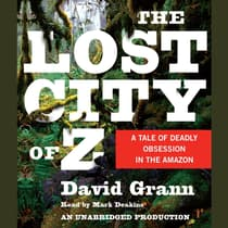 The Lost City of Z by David Grann audiobook