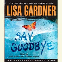 Say Goodbye by Lisa Gardner audiobook