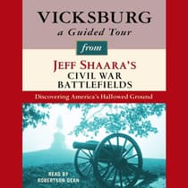 Vicksburg: A Guided Tour from Jeff Shaara's Civil War Battlefields by Jeffrey M. Shaara audiobook