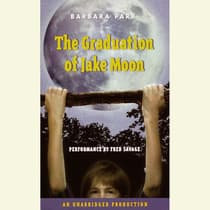 The Graduation of Jake Moon by Barbara Park audiobook
