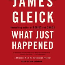 What Just Happened by James Gleick audiobook