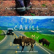 Lost in My Own Backyard by Tim Cahill audiobook