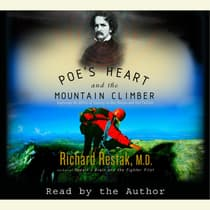 Poe's Heart and the Mountain Climber by Richard M. Restak audiobook