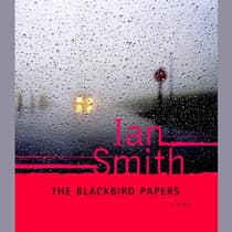 The Blackbird Papers by Ian Smith audiobook