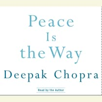 Peace Is the Way by Deepak Chopra audiobook