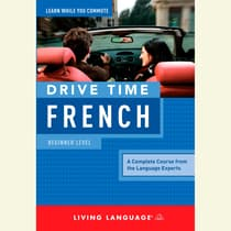 Drive Time French: Beginner Level by Living Language audiobook