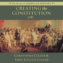 Creating the Constitution by Christopher Collier audiobook