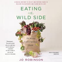 Eating on the Wild Side by Jo Robinson audiobook