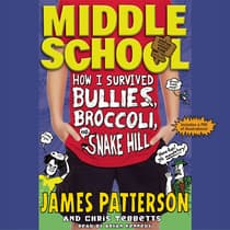 How I Survived Bullies, Broccoli, and Snake Hill by James Patterson audiobook