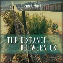 The Distance between Us by Reyna Grande audiobook