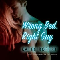 Wrong Bed, Right Guy by Katee Robert audiobook