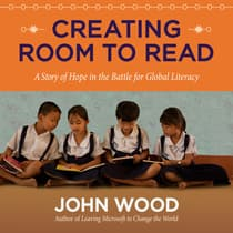 Creating Room to Read by John Wood audiobook