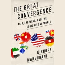 The Great Convergence by Kishore Mahbubani audiobook