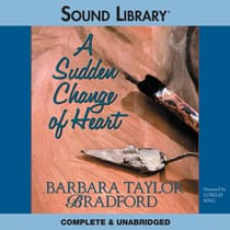 A Sudden Change of Heart by Barbara Taylor Bradford audiobook