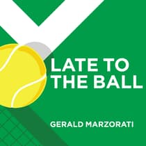 Late to the Ball by Gerald Marzorati audiobook