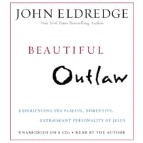 Beautiful Outlaw by John Eldredge audiobook
