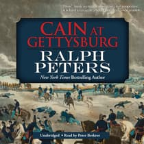 Cain at Gettysburg by Ralph Peters audiobook