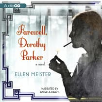 Farewell, Dorothy Parker by Ellen Meister audiobook