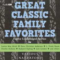 Great Classic Family Favorites by various authors audiobook