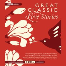 Great Classic Love Stories by various authors audiobook