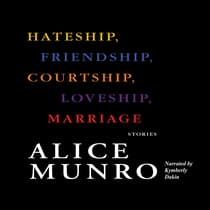 Hateship, Friendship, Courtship, Loveship, Marriage by Alice Munro audiobook