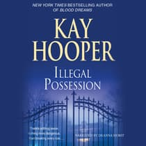 Illegal Possession by Kay Hooper audiobook