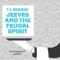 Jeeves and the Feudal Spirit by P. G. Wodehouse audiobook