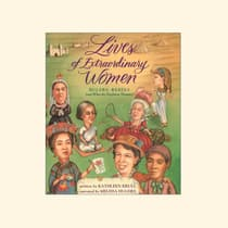 Lives of Extraordinary Women by Kathleen Krull audiobook